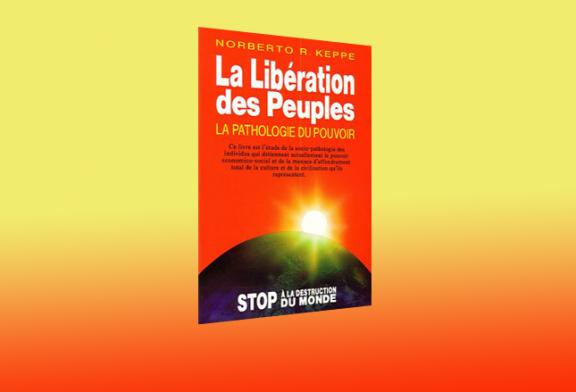 La libération des Peuples – La Pathologie du Pouvoir