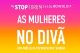 STOP Forum – As Mulheres no Divã